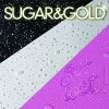 "ALBUM REVIEW: ""Get Wet!"" Sugar & Gold"