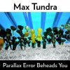 "ALBUM REVIEW: ""Parallax Error Beheads You"" by Max Tundra"