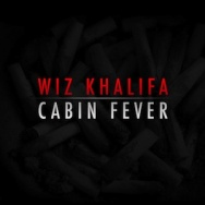 """Cabin Fever"" by Wiz Khalifa"