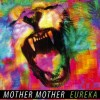 "ALBUM REVIEW: ""Eureka"" by Mother Mother"