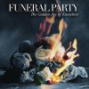 "ALBUM REVIEW: ""The Golden Age of Nowhere"" by Funeral Party"