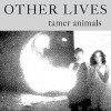 ALBUM REVIEW: &#8220;Tamer Animals&#8221; by Other Lives
