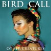 ALBUM REVIEW: &#8220;Other Creatures&#8221; by Bird Call
