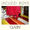 "ALBUM REVIEW: ""Glazin'"" by Jacuzzi Boys"