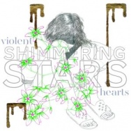 "ALBUM REVIEW: ""Violent Hearts"" by Shimmering Stars"