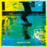 """ALBUM REVIEW: """"Gauntlet Hair"""" by Gauntlet Hair"""