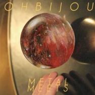 "ALBUM REVIEW: ""Metal Meets"" by Ohbijou"
