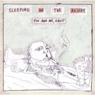 """ALBUM REVIEW: """"You and Me, Ghost"""" by Sleeping in the Aviary"""