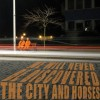 "ALBUM REVIEW: ""We Will Never Be Discovered"" by The City and Horses"