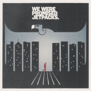 """ALBUM REVIEW: """"In the Pit of Our Stomach"""" by We Were Promised Jetpacks"""