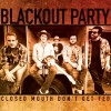 "ALBUM REVIEW: ""Closed Mouth Don't Get Fed"" by Blackout Party"