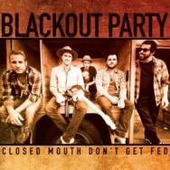 """ALBUM REVIEW: """"Closed Mouth Don't Get Fed"""" by Blackout Party"""
