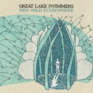 """ALBUM REVIEW: """"New Wild Everywhere"""" by Great Lake Swimmers"""
