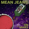 ALBUM REVIEW: &#8220;On Mars&#8221; by Mean Jeans