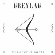 """ALBUM REVIEW: """"The Only Way To Kill You"""" by Greylag"""