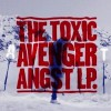 "ALBUM REVIEW: ""Angst"" by Toxic Avenger"