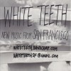 HEAR THIS: White Teeth