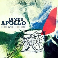 "ALBUM REVIEW: ""Little War, Little Less"" by James Apollo"