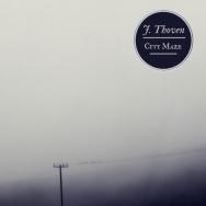 "ALBUM REVIEW: ""City Maze"" by J. Thoven"