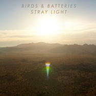 "ALBUM REVIEW: ""Stray Light"" by Birds & Batteries"