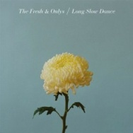 """Long Slow Dance"" by The Fresh & Onlys"