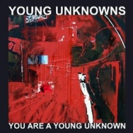 "ALBUM REVIEW: ""You Are A Young Unknown"" by Young Unknowns"