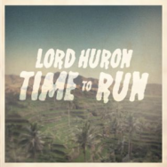 """ALBUM REVIEW: """"Time To Run"""" by Lord Huron"""