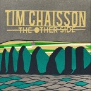 """""""The Other Side"""" by Tim Chaisson"""