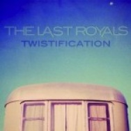 """""""Twistification"""" by The Last Royals"""