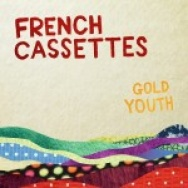 """""""Gold Youth"""" by French Cassettes"""