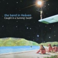 """""""Caught In A Summer Swell"""" by The Band In Heaven"""