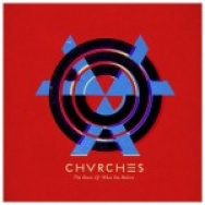 """The Bones Of What You Believe"" by CHVRCHES"
