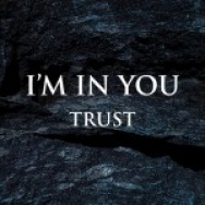 """Trust"" by I'm In You"