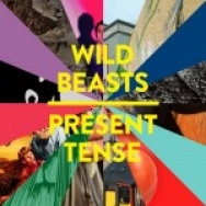 """""""Present Tense"""" by Wild Beasts"""