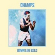"""Down Like Gold"" by Champs"