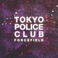 """""""Forcefield"""" by Tokyo Police Club"""