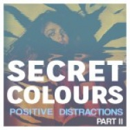 """Positive Distractions Part 2"" by Secret Colours"