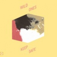 """""""Keep It Safe"""" by Wild Ones"""