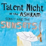 """Talent Night At the Ashram"" by Sonny and the Sunsets"