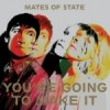 """You're Going to Make It"" by Mates of State"