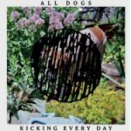 """Kicking Every Day"" by All Dogs"