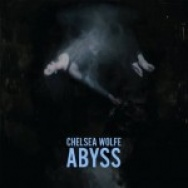"""Abyss"" by Chelsea Wolfe"