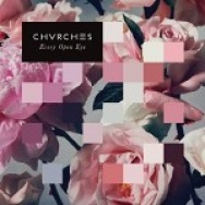 """Every Open Eye"" by Chvrches"