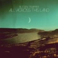 """All Across This Land"" by Blitzen Trapper"