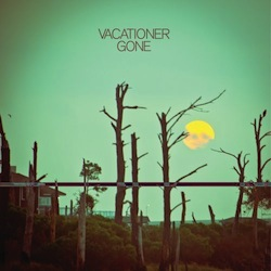 Vacationer - Gone