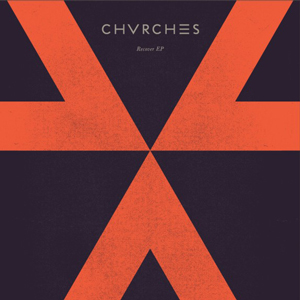 Chvrches-RecoverEP