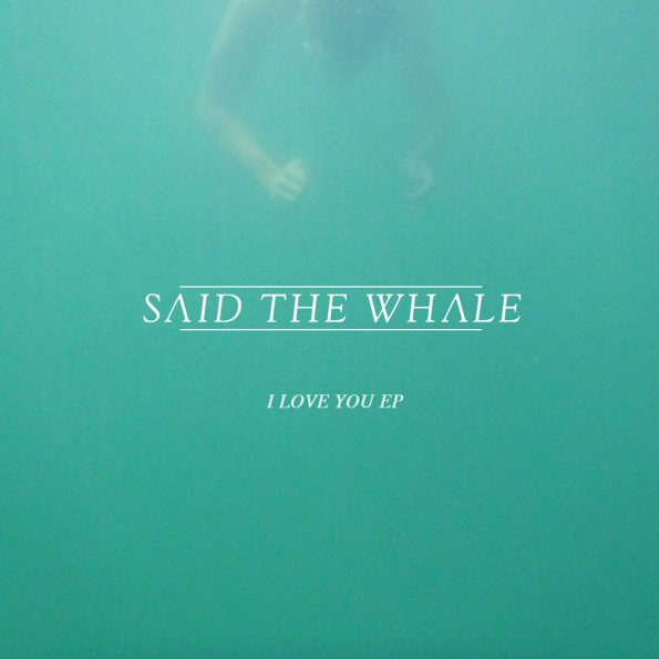 said-the-whale-i-love-you-1200x1200