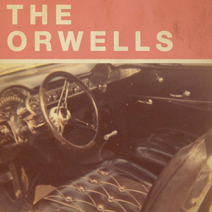 The-Orwells---Who-Needs-You
