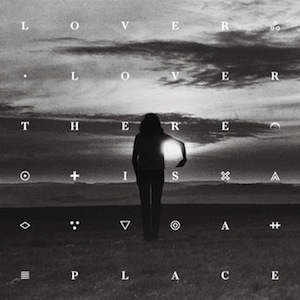 Lover Lover 'There Is A Place' album artwork WEB