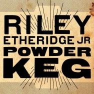 """ALBUM REVIEW: """"Powder Keg"""" by Riley Etheridge Jr."""